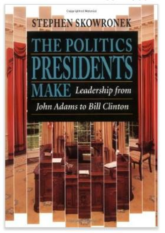The Politics Presidents Make - $10 (Westwood)